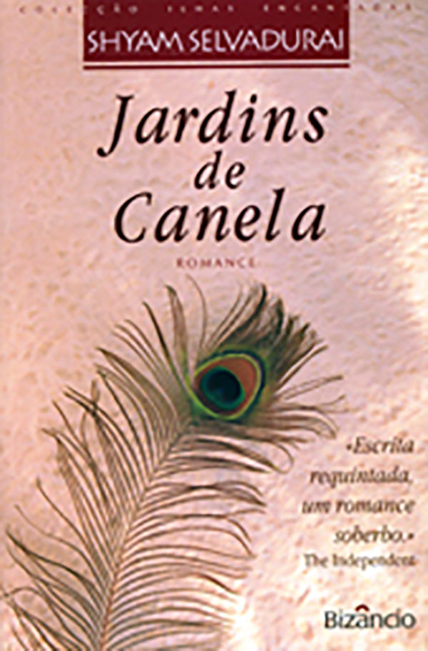 Book cover for Shyam Selvadurai's Cinnamon Gardens featuring an image of a peacock feather.