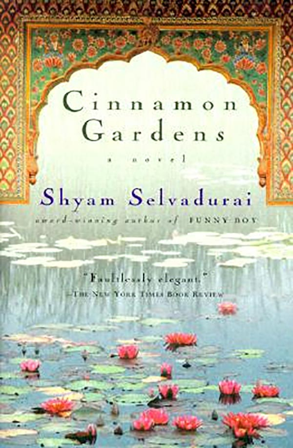 Book cover for Shyam Selvadurai's Cinnamon Gardens featuring an image of a pond with water lilies with an ornate frame superimposed.